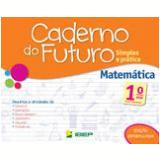 Caderno Do Futuro - Matemática - 1º Ano - Celia Passos, Zeneide Silva