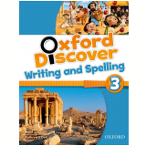 Oxford Discover 3 Writing & Spelling Bk -