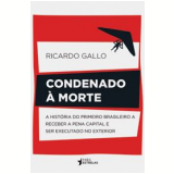 Condenado � Morte - Ricardo Gallo