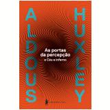 As Portas Da Percepção E Céu E Inferno - Aldous Huxley