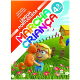 Marcha Criança Língua Portuguesa 4º Ano - Ensino Fundamental I - Armando Coelho, Maria Teresa, Maria Elisabete