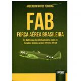 Fab,  Força Aérea Brasileira - Anderson Matos Teixeira