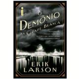 O demônio na Cidade Branca (Ebook) - Erik Larson