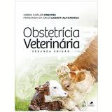 Obstetrícia Veterinária - Nereu Carlos Prestes, Fernanda Da Cruz Landim-alvarenga