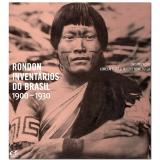 Rondon - Inventários do Brasil (1900-1930) - Magali Romero Sá, Lorelai Kury