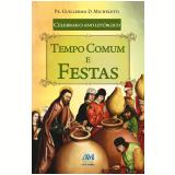 Celebrar o Ano Litúrgico - Tempo Comum e Festas - Guillermo D. Micheletti