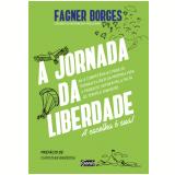 A Jornada da Liberdade - Fagner Borges