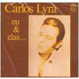 Carlos Lyra - Eu & Elas ... (CD) - Carlos Lyra