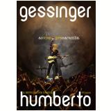Humberto Gessinger - Ao Vivo Pra Caramba (CD) +  (DVD) - Humberto Gessinger