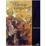 No Caminho da Expedição Langsdorff - Adriana Florence