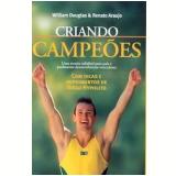 Criando Campeões - William Douglas, Renato Araujo, Diego Hypolito
