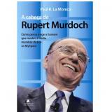 A Cabeça de Rupert Murdoch - Paul R. La Monica
