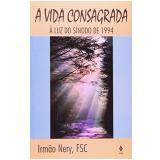 A Vida Consagrada � Luz do S�nodo de 1994 - Irmao Fsc Nery