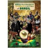 Guia Politicamente Incorreto da História do Brasil - Leandro Narloch