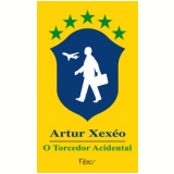 O Torcedor Acidental - Artur Xex�o