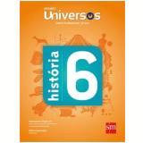 Universos História 6 - Ensino Fundamental II - 6º Ano - Sm Editora