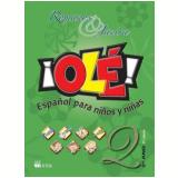 Olé - Español Para Niños Y Niñas - 2º Ano / 1ª Série - Ensino Fundamental I - Henrique Romanos