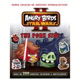 Angry Birds Star Wars Ii - The Pork Side Mais De 250 Adesivos Coloridos E Reutilizaveis - Rovio Books