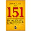 151 ideias r�pidas para conseguir novos clientes (Ebook)