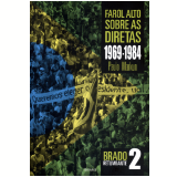 Farol Alto Sobre as Diretas - 1969-1984 - (Vol. 2) - Paulo Markun