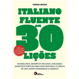 Italiano Fluente Em 30 Lições - Teresa Drago