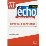 Echo A1 - 2E Edition - Guide Pedagogique - Jacky Girardet
