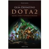 Guia Definitivo Dota 2 (Ebook) - Ricardo Caetano