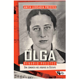 Olga Benario Prestes - Anita Leocadia Prestes