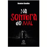 Na sombra do mal (Ebook) - Newton Gondim