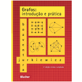 Grafos - Introdução e Prática - Samuel Jurkiewicz, Paulo Oswaldo Boaventura Netto