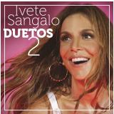 Ivete Sangalo - Duetos 2 (CD) - Ivete Sangalo