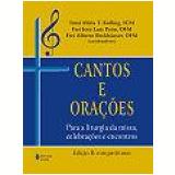 Cantos e Orações (Edição B - Vol. 1 e 2 - Partituras) - Irmã Míria T. Kolling (Org.), Frei José Luiz Prim (Org.), Frei Alberto Beckhäuser (Org.)