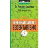 Desembarcando o Sedentarismo - Fernando Lucchese