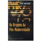 As Origens da Pós-Modernidade  - Perry Anderson