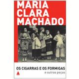 Os Cigarras e os Formigas e Outras Peças - Maria Clara Machado