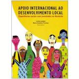 Apoio Internacional ao Desenvolvimento Local - Leilah Landim (Org.), Maria Carolina Trevisan