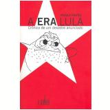 A Era Lula - Ipojuca Pontes