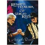 Amizade Sincera - Renato Teixeira e Sérgio Reis (DVD) - Sérgio Reis, Renato Teixeira