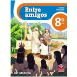 Entre Amigos - 8º Ano - Ensino Fundamental Ii - 8º Ano - Edições Educativas da Editora Moderna
