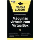 Maquinas Virtuais Com Virtualbox - Luciano Antonio Siqueira