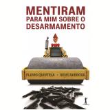 Mentiram para mim sobre o desarmamento (Ebook) - Flavio Quintela
