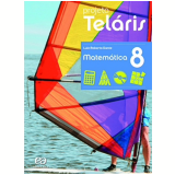 Projeto Telaris Matemática 8º Ano - Ensino Fundamental II - Luiz Roberto Dante