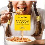 Massa! Mangia Che Ti Fa Felice - J. A. Dias Lopes