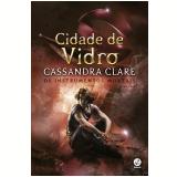 Cidade de Vidro (Vol. 3) - Cassandra Clare