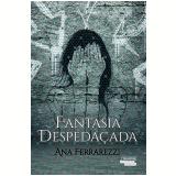 Fantasia Despedaçada - Ana Ferrarezzi