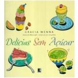 Delícias sem Açúcar - Gracia Wenna