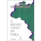 O Brasil Visto de Fora - Thomas E. Skidmore