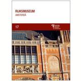 Rijksmuseum: Amsterdã (Vol. 17) - Daniela Tarabra