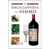 A Enciclopédia do Vinho - Luis Tomás Melgar Gil
