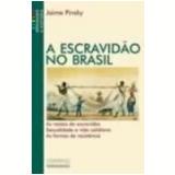 A Escravidão no Brasil - Jaime Pinsky
